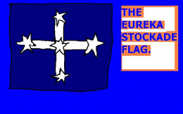 In the 19th Century The Eureka Stockade flag was  to many a showing of a desire among some Australians to have less British rule.