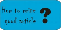 Tips on how to write good articles