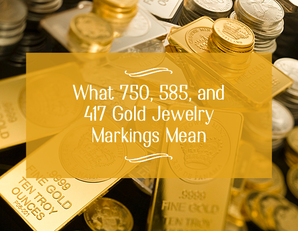 750 585 417 Gold Jewelry Markings and What They Mean Bellatory