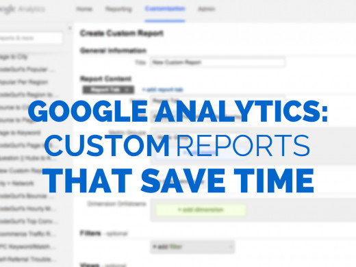 Custom Google Analytics reports that save time