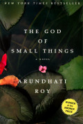 Reflection on The God of Small Things by Arundhati Roy