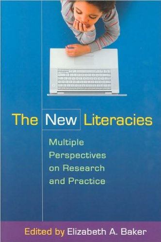 The New Literacies: Multiple Perspectives on Research and Practice [Paperback] Elizabeth A. Baker EdD (Editor), Donald J. Leu (Foreword)