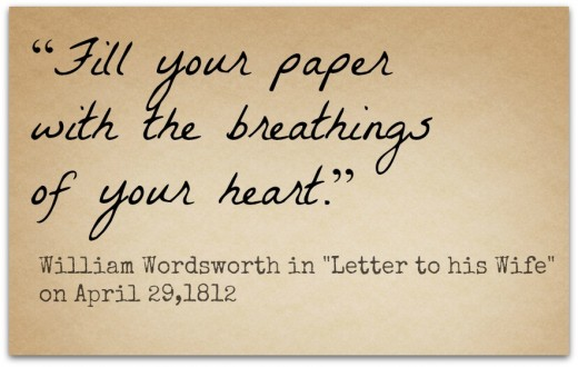 """Fill your paper with the breathings of your heart."""