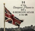 Cheapest Places in the UK to Buy 3 Bedroom Houses (2018)