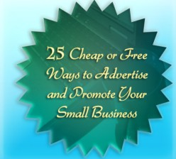 25 Cheap or Free Ways to Advertise and Promote Your Small Business