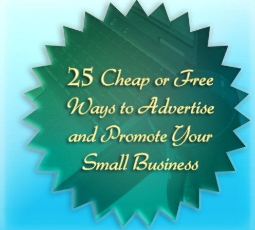 25+ Cheap or Free Ways to Advertise and Promote Your Small Business