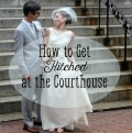 Getting Hitched: How to Get Married at the Courthouse