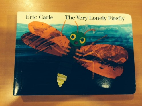 The Very Lonely Firefly book by Eric Carl.