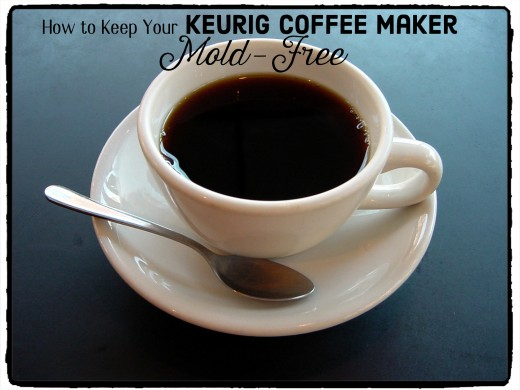 Mold Free Coffee Maker : Keurig Coffee Maker: Cleaning Mold From the Water Reservoir