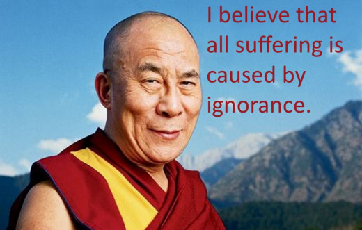 The Dalai Lama thinks that all misery is caused by ignorance. He has a point.