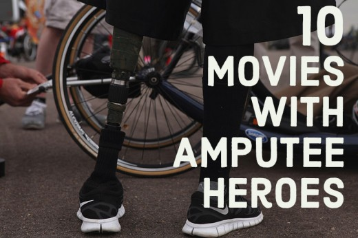Movies with amputee heroes, many of whom are portrayed by amputee actors.