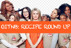 Celebrating Orange Is The New Black with Real Prison Recipes!