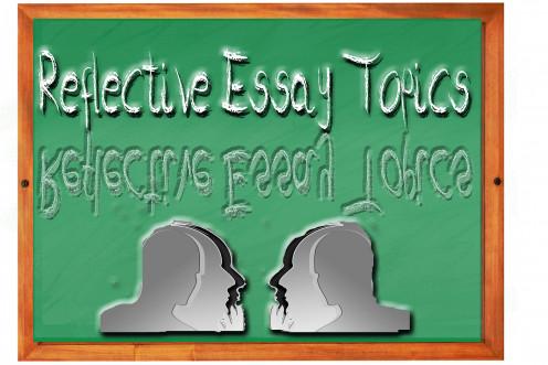 100 Reflective Essay Topic Ideas