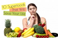 10 Superfoods That Will Save Your Life