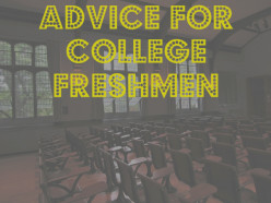 7 Pieces of Advice for College Freshmen