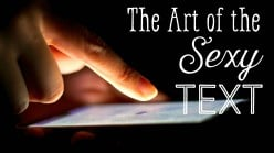 Sexting: The Art of Flirty Text Messaging