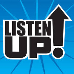 LISTEN UP!!!!