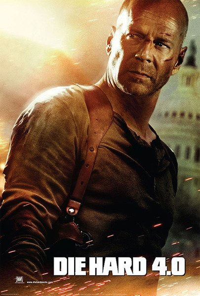 """Promotional poster for """"Die Hard 4.0"""" - known as """"Live Free Or Die Hard"""" in the US"""