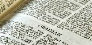 """The vision of Obadiah.  This is what the Sovereign Lord says about Edom-We have heard a message from the Lord:  An envoy was sent to the nations to say, 'Rise, and let's go against her for battle'-"""