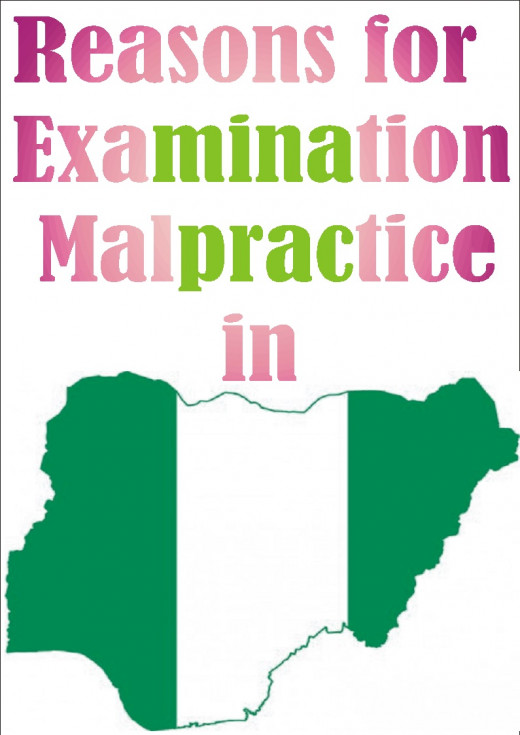 Reasons why examination malpractice is rampant in Nigeria.