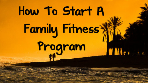 How to Start a Family Fitness Program