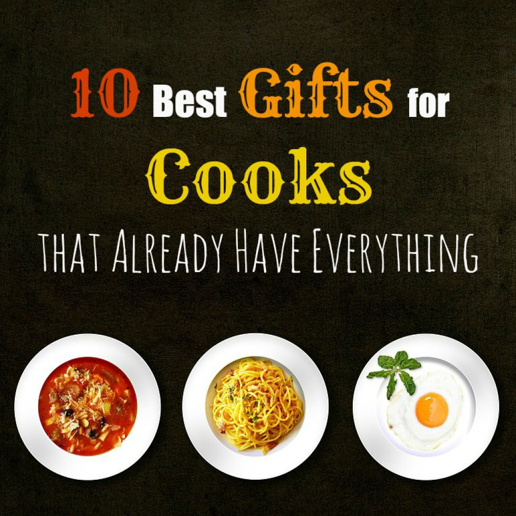 10 Best Gifts For Cooks That Have Everything