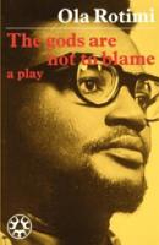 The Gods Are Not to Blame by Ola Rotimi (published 1971)