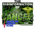 The Disinformation Of Cancer