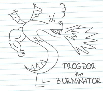 Which wasn't nearly as cool as Trogdor