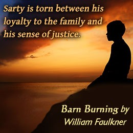 "an analysis of sarty in barn burning by william faulkner Sample of a rose for emily and barn burning in the stories ""a rose for emily"" and ""barn burning"", william faulkner sarty father who enjoys burning."