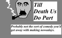 Till Death Us Do Part.