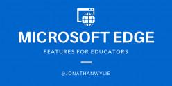 Microsoft Edge: Performance & Style for Students & Educators!