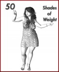 50 Shades of Weight: Plus an Easy Way to Lose 10 Pounds
