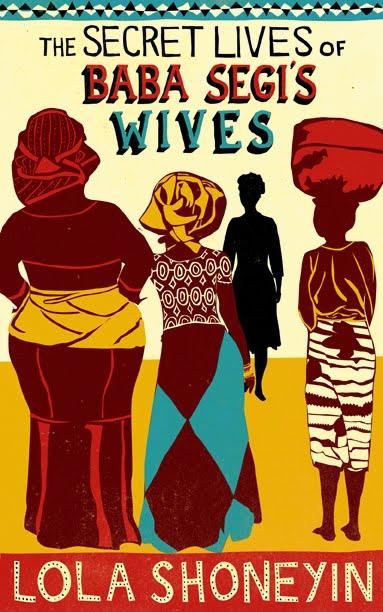 The Secret Lives of Baba Segi's Wives by Lola Shoneyin