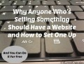 Why Anyone Who Sells Something Should Have a Website and How to Set One Up