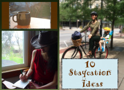10 Spring or Summer Staycation Ideas