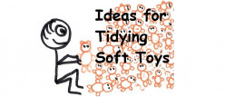 Ideas for Storing and Tidying Stuffed Animal Toys