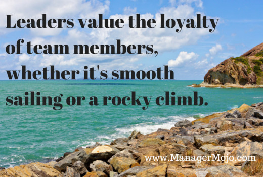 Leaders value the loyalty of their team