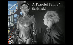 A Peaceful Future? Seriously! The Magic Technology Gives Us