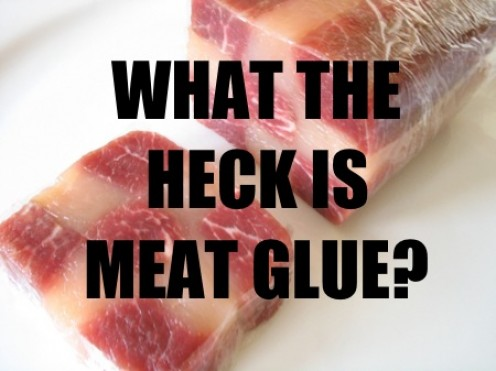 Meat Glue:  What It Is, And What You Should Know About It