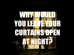 Why Do People Leave Their Curtains Open At Night?