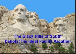 Mount Rushmore and Other Sights to Visit in the Beautiful Black Hills of South Dakota