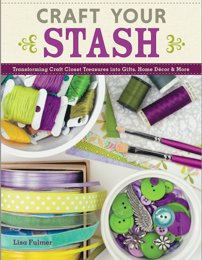 Book Cover of 'Craft Your Stash' by Lisa Fulmer