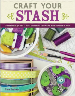 Craft Your Stash by Lisa Fulmer | Crafts Book Review