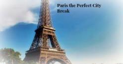 Paris the perfect city break