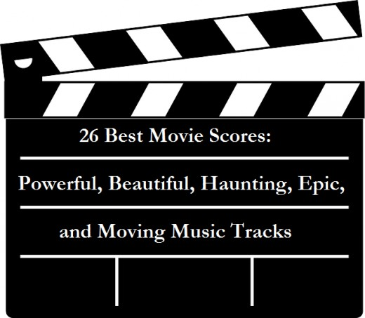 26 Best Movie Scores: Powerful, Beautiful, Haunting, and Epic Movie Tracks
