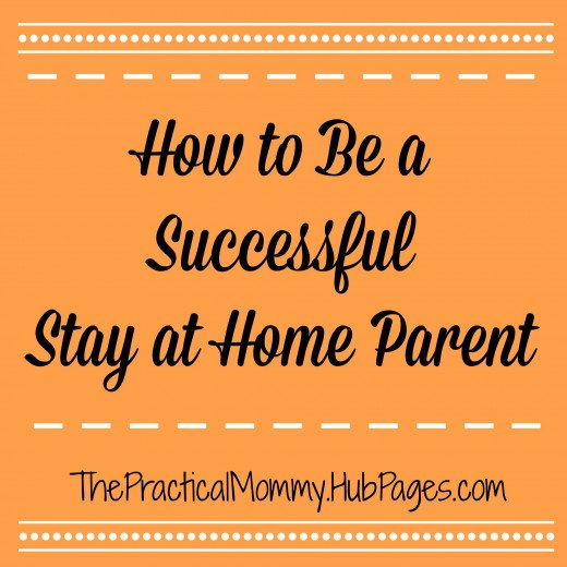 How to be a Successful Stay at Home Mom or Dad