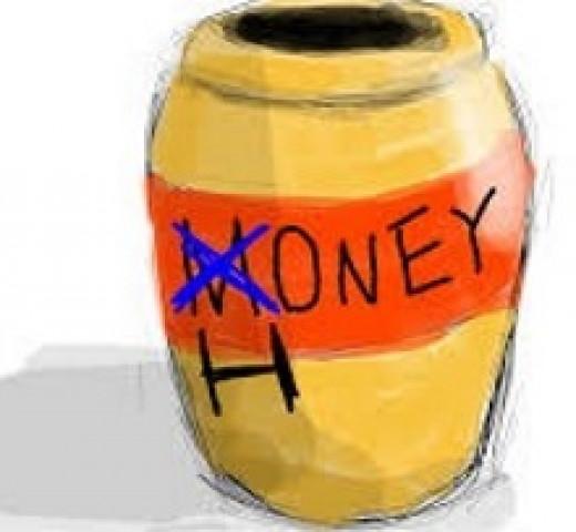 Money for Honey.