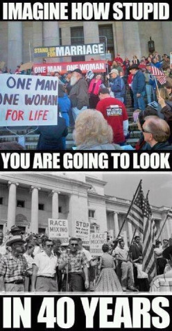 Are future generations going to look back on those against marriage between gay people....