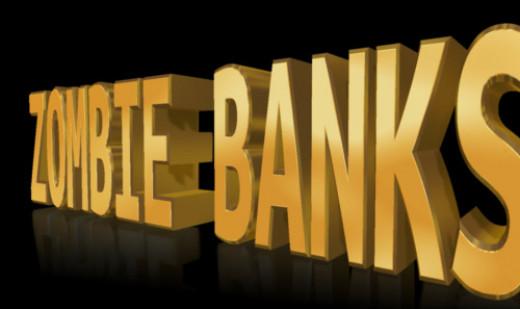 Zombie Banks: Too Big to Fail?